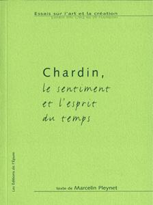Chardin, le sentiment et l'esprit du temps