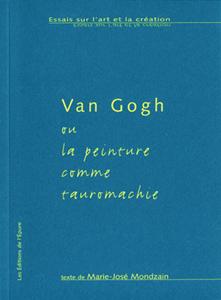 Van Gogh ou la peinture comme tauromachie