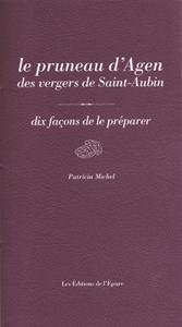 Le pruneau d'Agen des vergers de St-Aubin, dix façons de le préparer