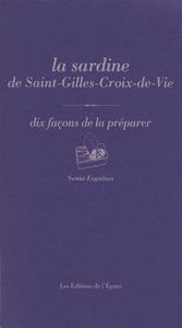 La sardine de Saint-Gilles-Croix-de-Vie, dix façons de la préparer