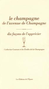 Le champagne de l'Avenue de champagne, dix façons de l'apprécier